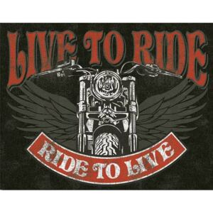 Metalna tabla - Live to Ride, Ride to Live