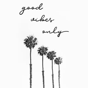 GOOD VIBES ONLY Dreaming under palm trees, (85 x 128 cm)
